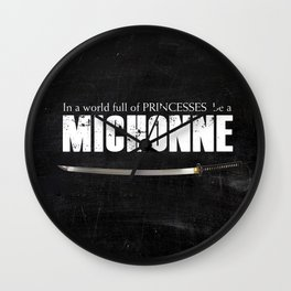 In a World full of Princesses, be a Michonne - black Wall Clock