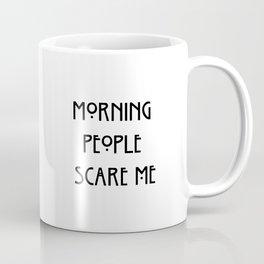 morning people ew Coffee Mug