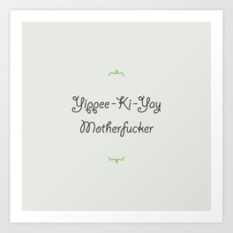 Yippee-Ki-Yay in Giddyup Std. Art Print