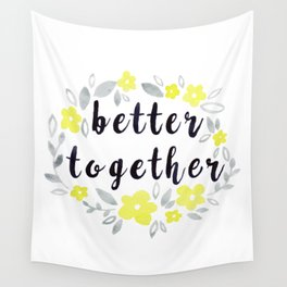 Better Together, Watercolor quote Wall Tapestry