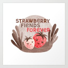 Strawberry Fiends Forever Art Print