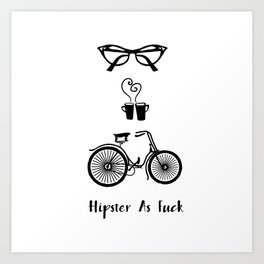 Hipster AF Art Print