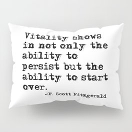 The ability to start over - F. Scott Fitzgerald quote Pillow Sham