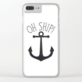 Oh Ship! Clear iPhone Case