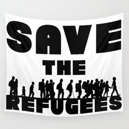 SAVE THE REFUGEES Wall Tapestry