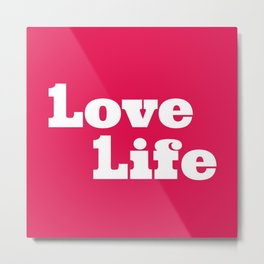 One Love, One Life, Love Life (red) Metal Print