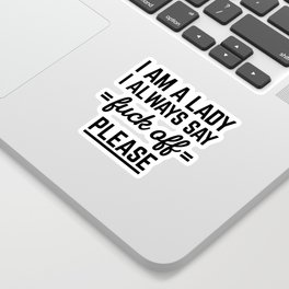 I Am A Lady Funny Quote Sticker