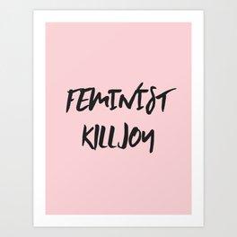 Feminist Killjoy Print Art Print