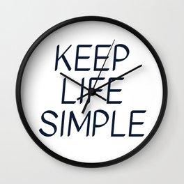 KEEP LIFE SIMPLE Wall Clock