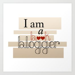 I am a book blogger v.1 Art Print