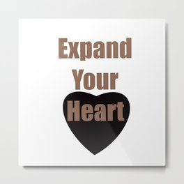 Expand Your Heart Metal Print