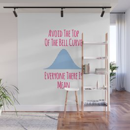 Avoid the Top of the Bell Curve Fun Quote Wall Mural