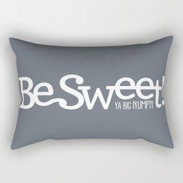 Be Sweet ya big numpty Rectangular Pillow