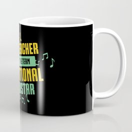 Music Teacher I Prefer The Term Educational Rockstar Coffee Mug