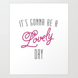 Lovely Day Art Print