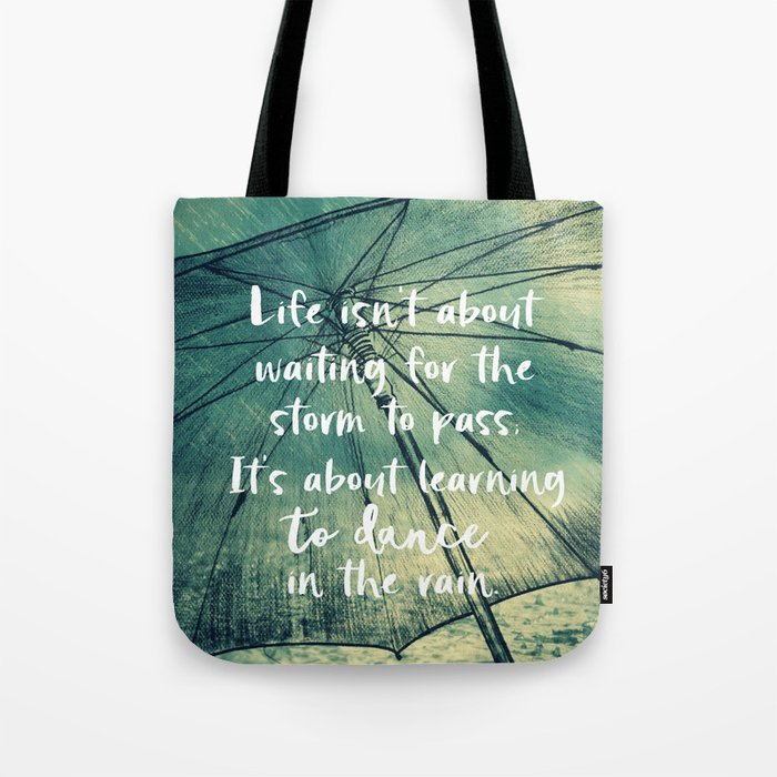 Life Learning To Dance In The Rain Quote Tote Bag By Quotelifeshop