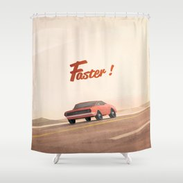 Faster ! Shower Curtain