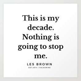 46  |  Les Brown  Quotes | 190824 Art Print