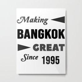 Making Bangkok Great Since 1995 Metal Print