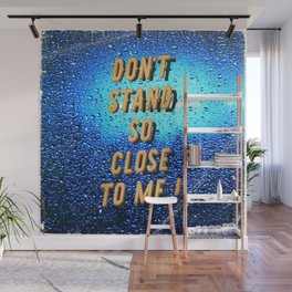 Don t stand so close to me - A Hell Songbook Edition Wall Mural