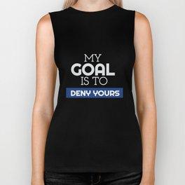 My Goal Is To Deny Yours Goalie/Goalkeeper Biker Tank