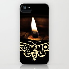 Flame to the moth iPhone Case