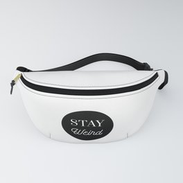 Minimalist Black and White Stay Weird Print Fanny Pack