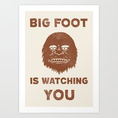 Big Foot Is Watching You Art Print