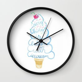 Everything is Better with Ice Cream Wall Clock
