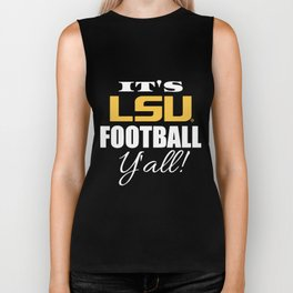 ITS LSU FOOTBALL YALL LSU TIGERS football  game Biker Tank