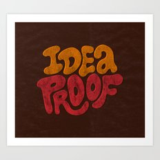 Idea Proof! Art Print