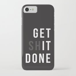 Get Shit Done (Black version) iPhone Case
