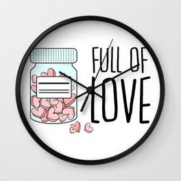 Full of love Wall Clock