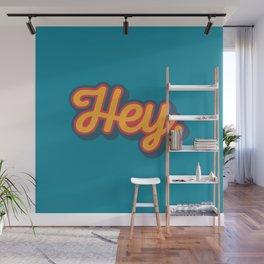 Hey Wall Mural