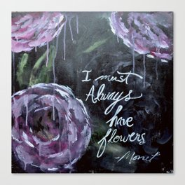 I Must Always Have Flowers Monet Canvas Print