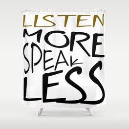 Listen More Speak Less Effective Communication Shower Curtain