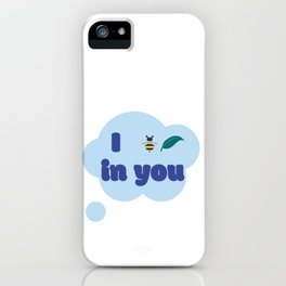 I Believe in You! iPhone Case