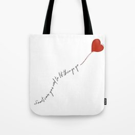 sometimes you need to let things go Tote Bag