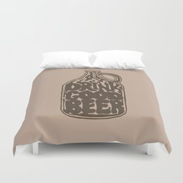 Drink Good Beer Duvet Cover