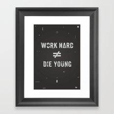 Work Hard, Die Young / Dark Framed Art Print