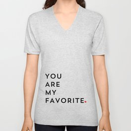 YOU ARE MY FAVORITE Unisex V-Neck
