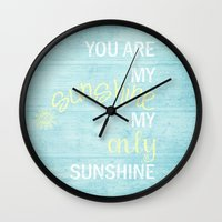 you are my sunshine Wall Clocks featuring YOU ARE MY SUNSHINE by Monika Strigel