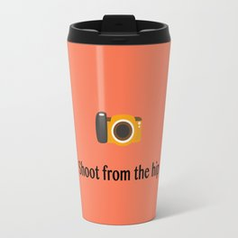 Shoot from the hip Travel Mug