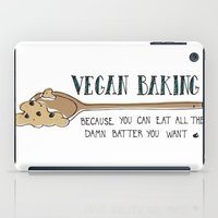 baking iPad Cases featuring Vegan Baking Because You Can Eat All The Damn Batter You Want by Samantha Turnbull