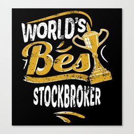 World's Best Stockbroker Canvas Print