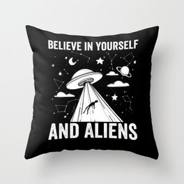UFO believe in yourself and Aliens Throw Pillow