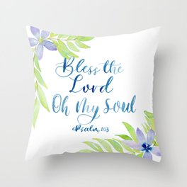 Bless the Lord, Oh My Soul! Throw Pillow