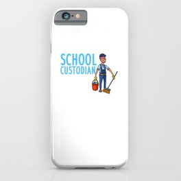 Funny Custodian Gift Janitor Janitorial iPhone Case