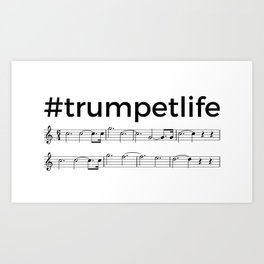 #trumpetlife Art Print