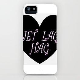 Jet Lag Hag iPhone Case
